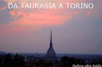 Da Taurasia a Torino